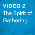 The Spirit of Gathering